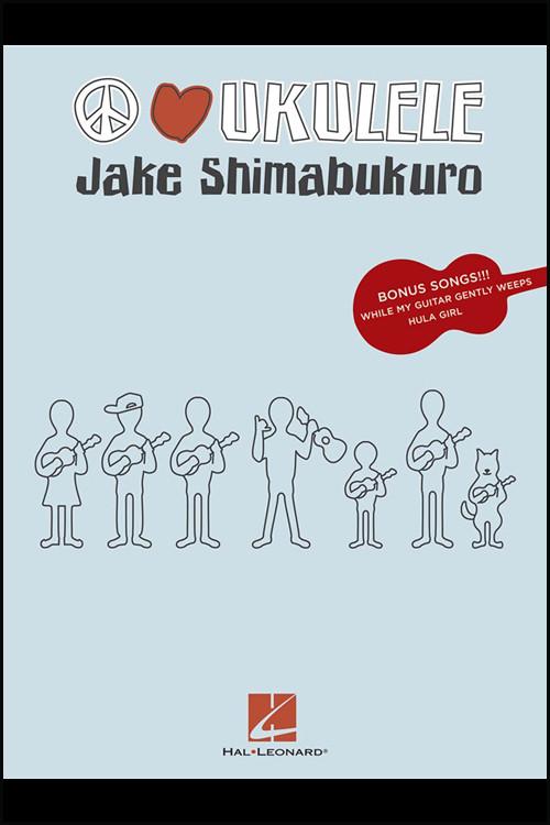 Jake Shimabukuro: Peace Love Ukulele - Tab Book