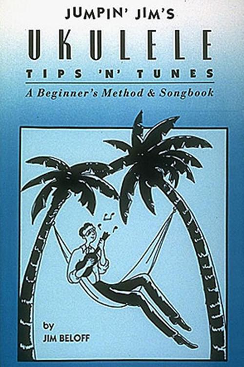 Jumpin' Jim's Ukulele Tips 'n' Tunes