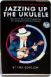 """""""Jazzing Up the Ukulele"""" by Fred Sokolow"""